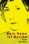 Ana Bilic: Mein Name ist Monika - Roman, April 2020